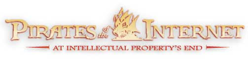 Pirates of the Internet: At Intellectual Property's End